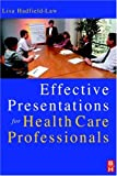 Effective Presentations for Health Care Professionals