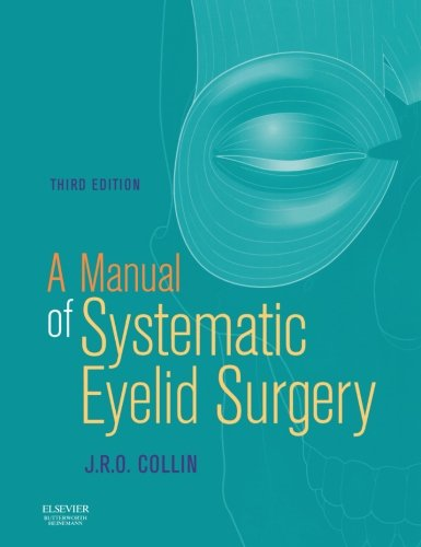 A MANUAL OF SYSTEMATIC EYELID SURGERY 3ED