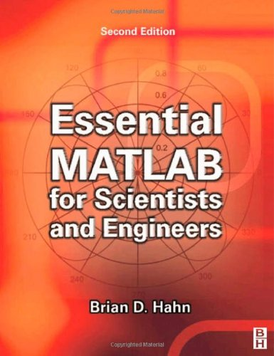 Essential MATLAB for Scientists and Engineers by Brian Hahn (Author)