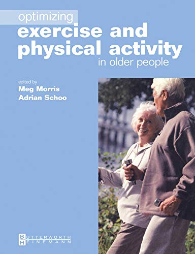 OPTIMIZING EXERCISE AND PHYSICAL ACTIVITY IN OLDER PEOPLE 3ED