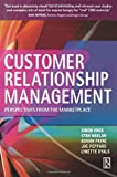 CUSTOMER RELATIONSHIP MANAGEMENT : PERSPECTIVES FROM THE MARKETPLACE