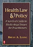 Health Law and Policy, A Survival Guide to Medicolegal Issues for Practitioners