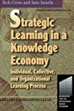 Buy Strategic Learning in a Knowledge Economy: Individual, Collective and Organizational Learning Processes from Amazon