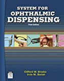 System for Ophthalmic Dispensing, 3e, Brooks OD, Clifford W.; Borish OD  DOS  LLD  DSc, Irvin
