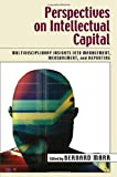 Buy Perspectives on Intellectual Capital : Multidisciplinary Insights Into Management, Measurement, and Reporting from Amazon