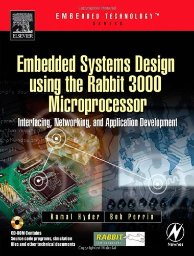PDF Embedded Systems Design using the Rabbit 3000 Microprocessor Interfacing Networking and Application Development Embedded Technology