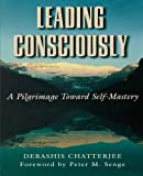 Buy Leading Consciously: A Pilgrimage Toward Self-Mastery from Amazon