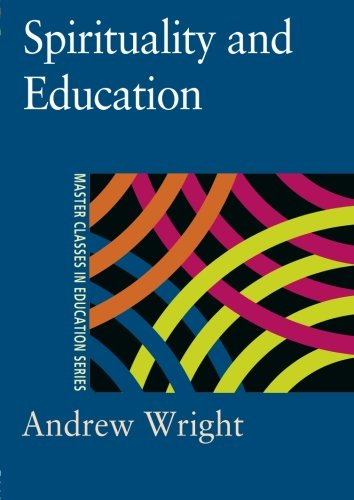 Spirituality and Education (Master Classes in Education Series)