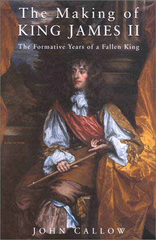 The Making of King James II: The Formative Years of a Fallen King