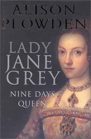 Lady Jane Grey: Nine Days Queen