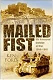 Mailed Fist 6th Armoured Division at War, 1940 - 1945