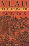 Book Cover: Vlad the Impaler: In Search of the Real Dracula by M.J. Trow