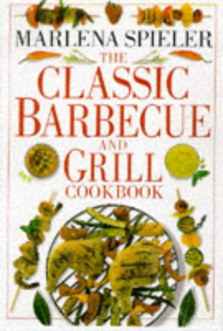Classic Barbecue & Grill Cookbook