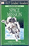 ELT Graded Readers: Space Mission (ELT READERS)