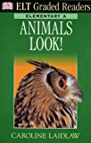 Animals Look! (ELT Graded Readers S.)