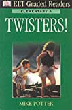 Dk ELT Graded Readers - Elementary A: Twisters! (DK ELT Graded Readers)