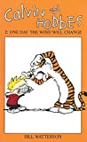 Calvin and Hobbes 2. One Day the Wind Will Change: One Day the Wind Will Change v. 2 (Calvin & Hobbes Series)