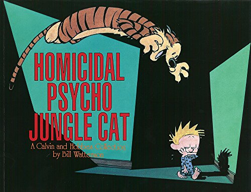 Homicidal Psycho Jungle Cat : A Calvin & Hobbes Collection