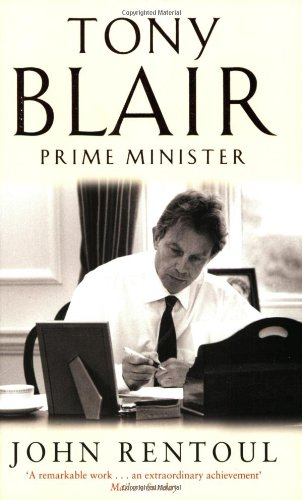 PLEASE CLICK TO BUY THE BOOK Tony Blair - Prime Minister by John Rentoul (Nonfiction : Biography : Paperback)