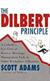 The Dilbert Principle (Dilbert) (Dilbert): A Cubicle's-Eye View of Bosses, Meetings, Management Fads and Other Workplace Afflictions (A Dilbert Book)