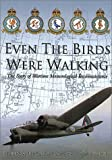 Even the Birds Were Walking: The Story of Wartime Meteorological Reconnaissance