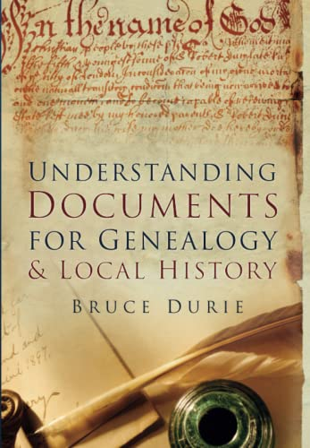 Understanding Documents for Genealogy & Local History, Durie, Bruce