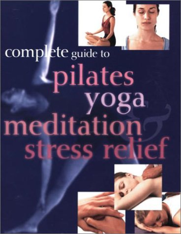 Complete Guide to Pilates Yoga Meditation Stress Relief, Paragon