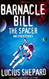 """Barnacle Bill the Spacer"" and Other Stories"