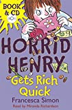 Horrid Henry Gets Rich Quick (Book & CD)
