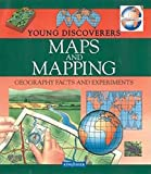 Maps and Mapping: Geography Facts and Experiments (Young Discoverers)