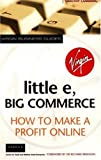 Buy Little E, Big Commerce: How to Make a Profit Online from Amazon