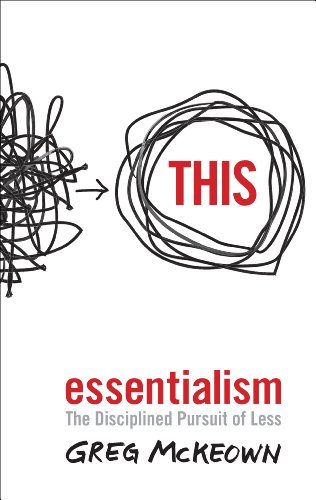 60. Essentialism: The Disciplined Pursuit of Less – Greg McKeown; Greg McKeown