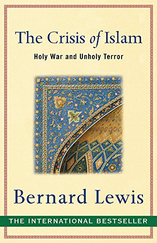 The Crisis Of Islam, by Lewis, B.