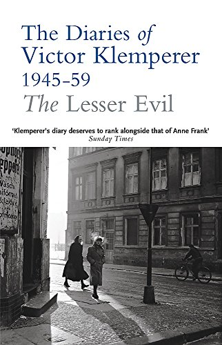 PDF The Lesser Evil The Diaries of Victor Klemperer 1945 59
