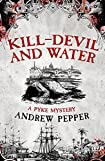 Kill-Devil and Water by Andrew Pepper