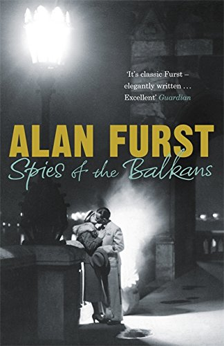 Spies of the Balkans. Alan Furst