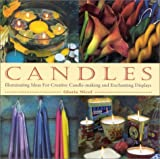 Candles : Illuminating Ideas for Creative Candlemaking