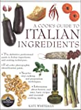 Cook's Guide to Italian Ingredients