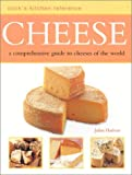 Cheese: A Comprehensive Guide to Cheeses of the World