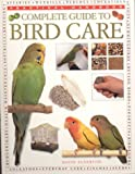 Complete Guide to Bird Care: Practical Handbook