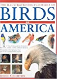 The Illustrated Encyclopedia of Birds of America:...
