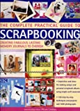 The Complete Practical Guide to Scrapbooking