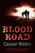 Blood Road by Caspar Walsh