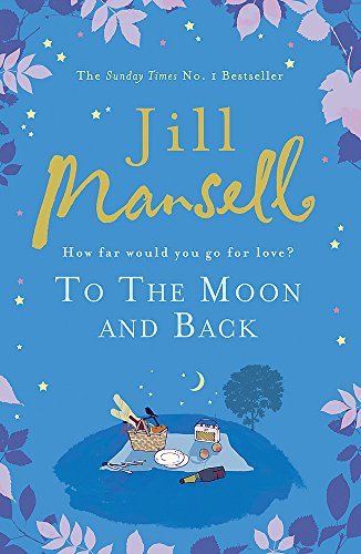To the Moon and Back. Jill Mansell