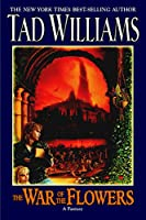 REVIEW: The War of the Flowers by Tad Williams