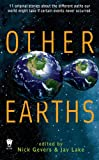 TOC: Other Earths, edited by Nick Gevers and Jay Lake