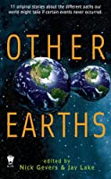 REVIEW: Other Earths edited by Nick Gevers and Jay Lake