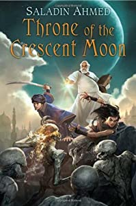 REVIEW: Throne of the Crescent Moon by Saladin Ahmed