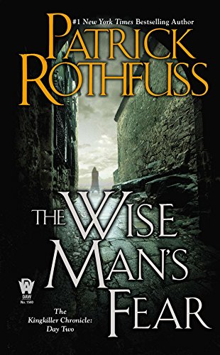 The Wise Man's Fear: The Kingkiller Chronicle: Day Two - Patrick Rothfuss