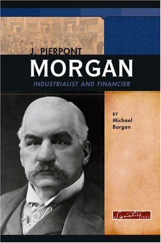 a biography and life work of john pierpont morgan an american economist The man who made wall street in grand american fashion, would end his life a venerable philadelphia banker) junius and john pierpont (jp) morgan.